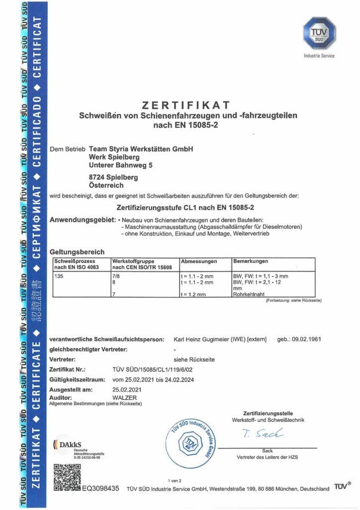 Zertifikat Schweißen von Schienenfahrzeugen und -fahrzeugteilen nach EN 15085-2. Dem Betrieb Team Styria Werkstätten GmbH (Werk Spielberg) wird bescheinigt, dass er geeignet ist Schweißarbeiten auszuführen für den Geltungsbereich der: Zertifizierungsstufe CL1 nach En 15085-2. Anwendungsgebiet: Neubau von Schienenfahrzeugen und deren Bauteilen.