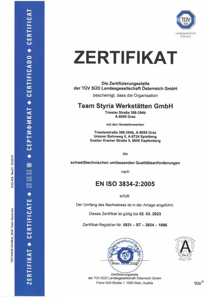 Die zertifizierungsstelle der TÜV Süd Landesgesellschaft Österreich GmbH bescheinigt, dass die Organisation Team Styria Werkstätten GmbH mit den Herstellerwerken Graz, Spielberg und Kapfenberg die schweißtechnischen umfassenden Qualitätsanforderungen nach EN ISO 3834-2:2005 erfüllt. Dieses Zertifikat ist gültig bis 02.03.2023.